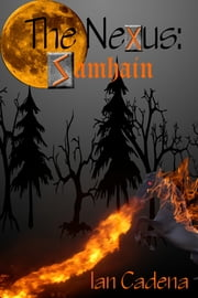 The Nexus: Samhain ebook by Ian Cadena