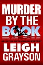 Murder by the Book ebook by Leigh Grayson