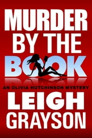 Murder by the Book - Olivia Hutchinson Mystery, Epsisode 4 ebook by Leigh Grayson