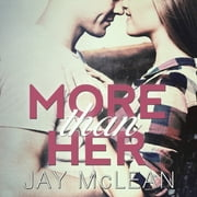 More Than Her audiobook by Jay McLean