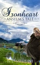 Ironheart: Anselm's Tale - Tales of a Traveler, #3 ebook by N.J. Layouni