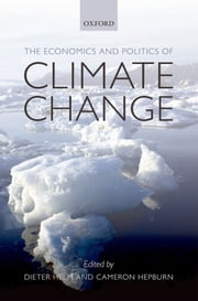 The Economics and Politics of Climate Change ebook by Dieter Helm,Cameron Hepburn