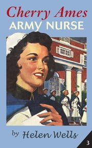 Cherry Ames, Army Nurse ebook by Helen Wells