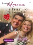 The Valentine Bride ebook by Liz Fielding