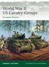 World War II US Cavalry Groups: European Theater ebook by Gordon Rottman