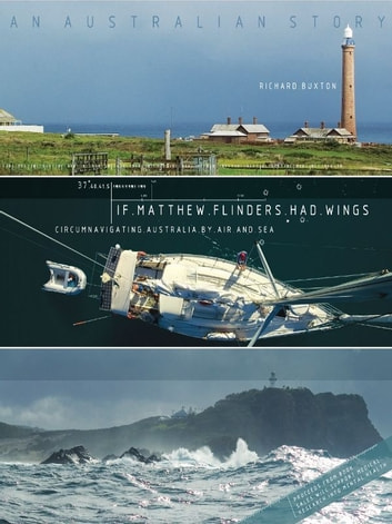 If Matthew Flinders Had Wings ebook by Richard Buxton