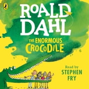 The Enormous Crocodile audiobook by Roald Dahl