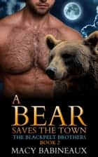 A Bear Saves the Town ebook by Macy Babineaux