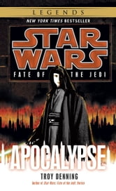 Star Wars: Fate of the Jedi: Apocalypse ebook by Troy Denning