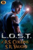 L.O.S.T. ebook by Susan Vaught, R.S. Collins, S.R. Vaught