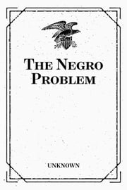 The Negro Problem ebook by Unknown