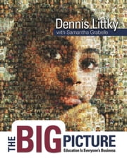 The Big Picture: Education Is Everyone's Business ebook by Kobo.Web.Store.Products.Fields.ContributorFieldViewModel