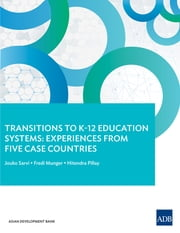 Transitions to K–12 Education Systems - Experiences from Five Case Countries ebook by Jouko Sarvi,Fredi Munger,Hitendra Pillay