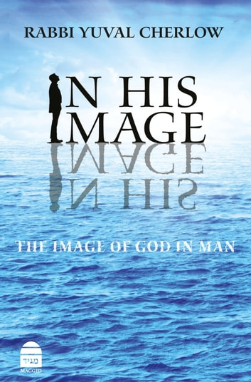 In His Image - The Image of God in Man ebook by Cherlow, Yuval