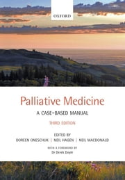 Palliative Medicine - A case-based manual ebook by Doreen Oneschuk,Neil Hagen,Neil MacDonald