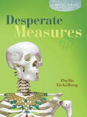 Desperate Measures - A Brain Teaser Mystery ebook by Phyllis Eickelberg