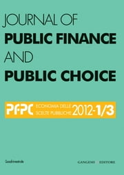 Journal of Public Finance and Public Choice n. 1-3/2012 - Rivista quadrimestrale in lingua inglese sull'economia delle scelte pubbliche ebook by Aa.Vv.,Domenico da Empoli