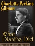 What Diantha Did (Mobi Classics) ebook by Charlotte Perkins Stetson Gilman