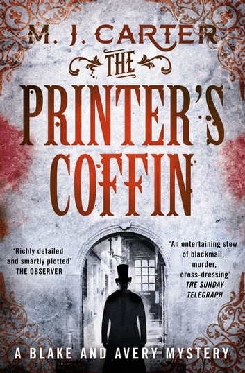 The Printer's Coffin - The Blake and Avery Mystery Series (Book 2) ebook by M. J. Carter