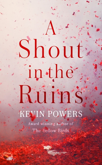 A Shout in the Ruins ebook by Kevin Powers