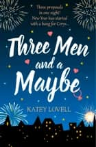 Three Men and a Maybe: (Free Romance Short Story) 電子書籍 by Katey Lovell