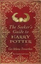 Seekers Guide To Harry Potter ebook by Trevarthen, Philip I. Levy