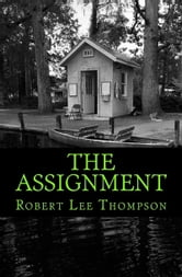 The Assignment ebook by Robert Lee Thompson