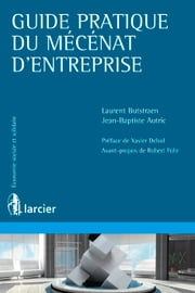 Guide pratique du mécénat d'entreprise ebook by Jean-Baptiste Autric,Laurent Butstraën,Xavier Delsol,Robert Fohr