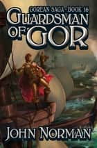 Guardsman of Gor ebook by John Norman