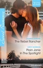 The Rebel Rancher/Plain Jane In The Spotlight ebook by Donna Alward, Lucy Gordon