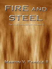 Fire and Steel - The Cor Chronicles, Vol. II ebook by Martin Parece