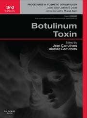 Botulinum Toxin E-Book - Procedures in Cosmetic Dermatology Series ebook by Alastair Carruthers, MA, BM, BCh, FRCP(LON), FRCPC,Jean Carruthers, MD, FRCSC,Murad Alam, MD,Jeffrey S. Dover, MD FRCPC
