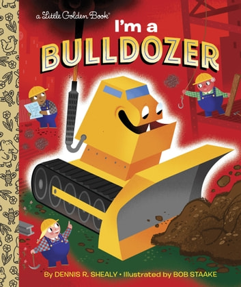I'm a Bulldozer ebook by Dennis R. Shealy