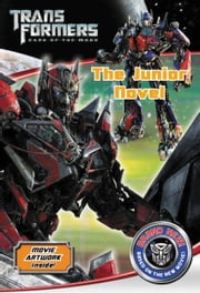Transformers Dark of the Moon The Junior Novel ebook by Michael Kelly,Michael Kelly