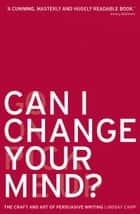 Can I Change Your Mind? ebook by Lindsay Camp