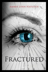 FRACTURED ebook by Amber Lynn Natusch