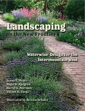 Landscaping on the New Frontier - Waterwise Design for the Intermountain West ebook by Susan E. Meyer,Roger K. Kjelgren,Darrel G. Morrison,William A. Varga