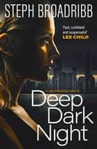 Deep Dark Night ebook by Steph Broadribb