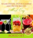 Sugar Detox, Detox Cleanse and Detox Recipes Made Easy ebook by Speedy Publishing