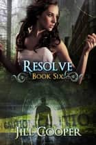 Resolve - The Dream Slayer Series, #6 ebook by Jill Cooper