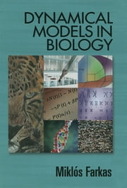 Dynamical Models in Biology ebook by Miklós Farkas