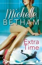 Extra Time ebook by Michelle Betham
