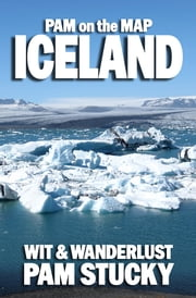 Pam on the Map: Iceland ebook by Pam Stucky