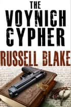 The Voynich Cypher ebook by Russell Blake