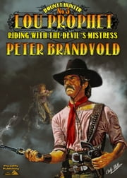 Riding With the Devil's Mistress (Lou Prophet Western #3) ebook by Peter Brandvold