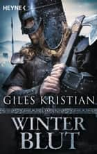 Winterblut - Roman ebook by Giles Kristian, Wolfgang Thon