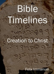 Bible Timelines ebook by Felix Immanuel