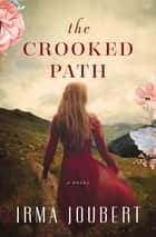 The Crooked Path ebook by Irma Joubert