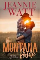 The Montana Bride ebook by Jeannie Watt