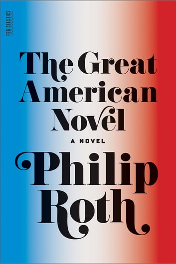 The Great American Novel - A Novel ebook by Philip Roth